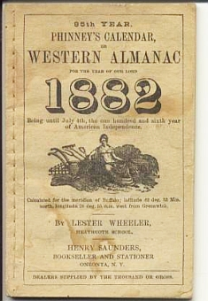 WHEELER, LESTER - Phinney's Calendar or Western Almanac for the year of our Lord 1882 being until July 4th, the one hundred and sixth year of American Independence. 85th Year.