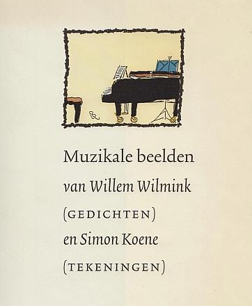 WILMINK, WILLEM - Muzikale beelden. Tekeningen Simon Koene.