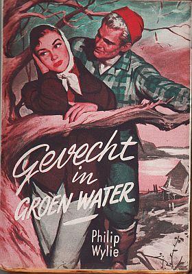 WYLIE, PHILIP - Gevecht in groen water. Uit het Amerikaansch vertaald door J.D.A. van Gumster.