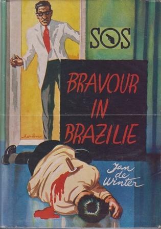WINTER, JAN DE - Bravour in Brazilië. (Het moordsyndicaat). Een nieuw avontuur van Inspecteur Paul Nijst. Oorspronkelijke mysterieroman.