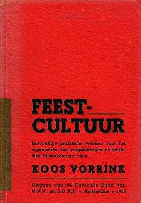 (COHEN, FRÉ). VORRINK, KOOS - Feest-cultuur. Eenvoudige practische wenken voor het organiseren van vergaderingen en feestelijke samenkomsten.