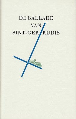 VRIES, THEUN DE - De ballade van Sint-Gertrudis.