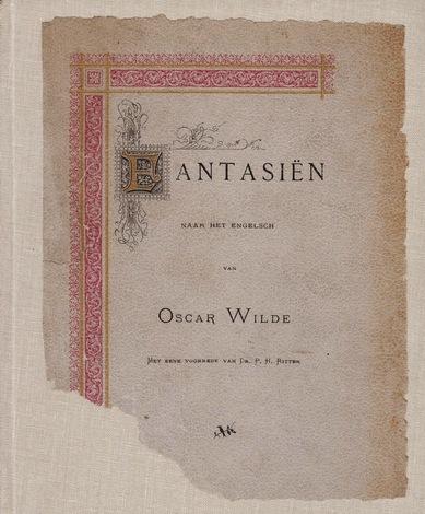 WILDE, OSCAR - Fantasiën. Naar het Engelsch. Met eene voorrede van Dr. P.H. Ritter. (Translated into Dutch).