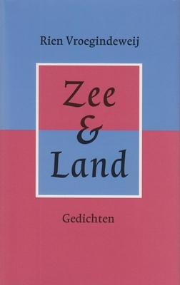 VROEGINDEWEIJ, RIEN - Zee & land.