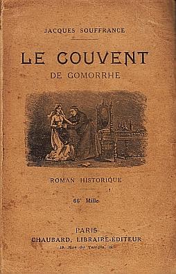 SOUFFRANCE, JACQUES - Le Couvent de Gomorrhe. Roman historique.