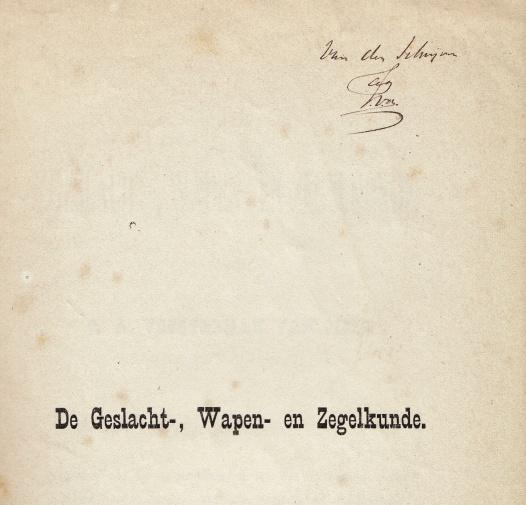 VORSTERMAN VAN OIJEN, A.A. - De Geslacht-, wapen- en zegelkunde. (Overdruk, gesigneerd door de auteur).