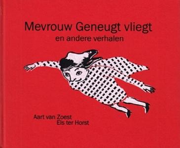 ZOEST, AART VAN, EN ELS TER HORST - Mevrouw Geneugt vliegt en andere verhalen.Mevrouw Geneugt vliegt en andere verhalen.