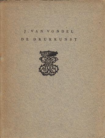 VONDEL, J. VAN - De Drukkunst. Aen den Heer Balthasar Moerentorf.