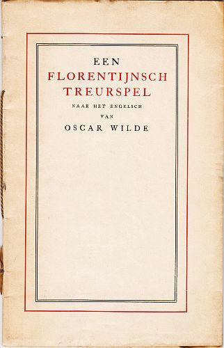 WILDE, OSCAR - Een Florentijnsch treurspel. (Translated into Dutch by P.C. Boutens).