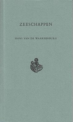 WAARSENBURG, HANS VAN DE - Zeeschappen. (Met een frontispice van Fons Lemmens).